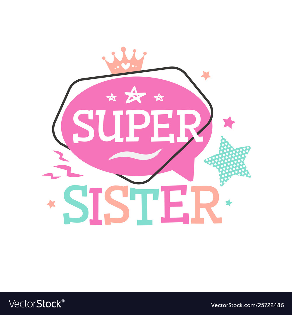Super sister typography emblem for tshirt printing