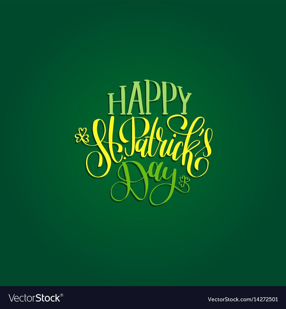 Saint patricks day hand lettering greetings vector image m4hsunfo