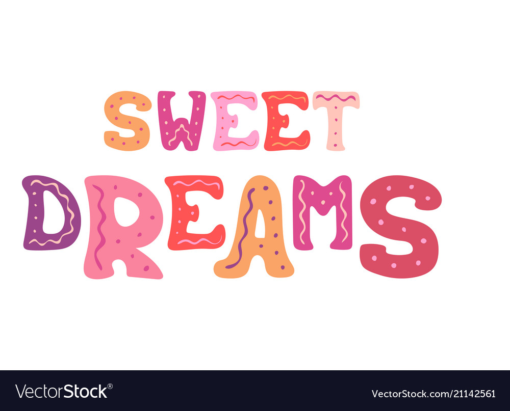 Hand-drawn lettering for design - sweet dreams