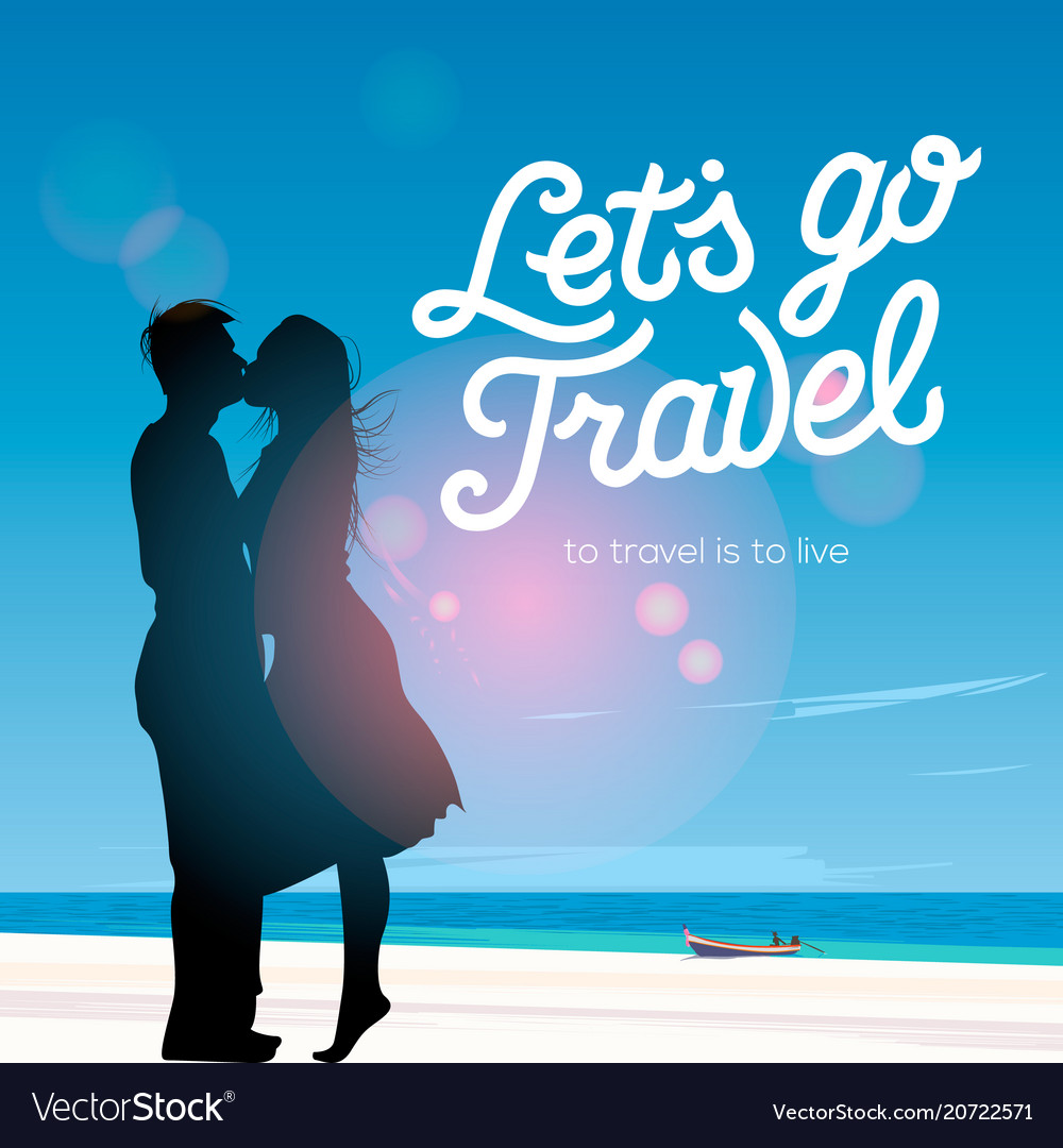 Lets go travel silhouette of a couple in love
