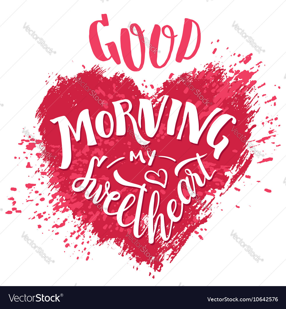 Good Morning My Sweetheart Hand Lettering Card Vector Image