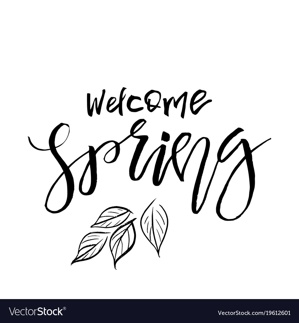 Welcome spring - hand drawn inspiration quote
