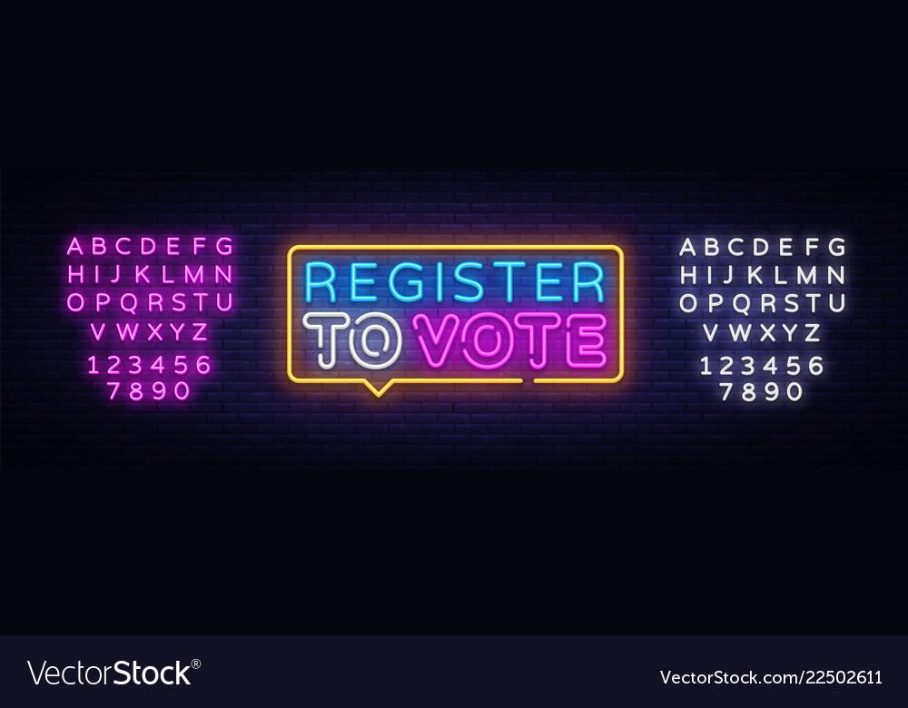 Register to vote neon sign election design