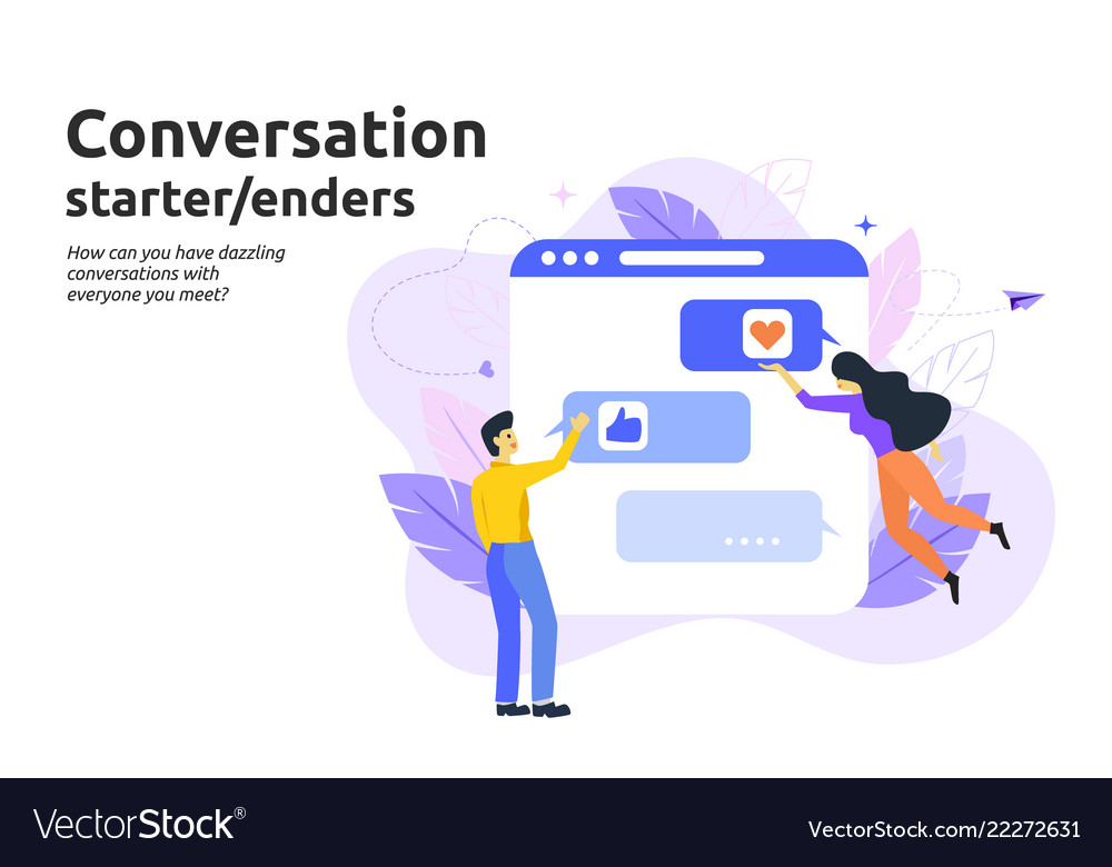 Conversation start and enders concept