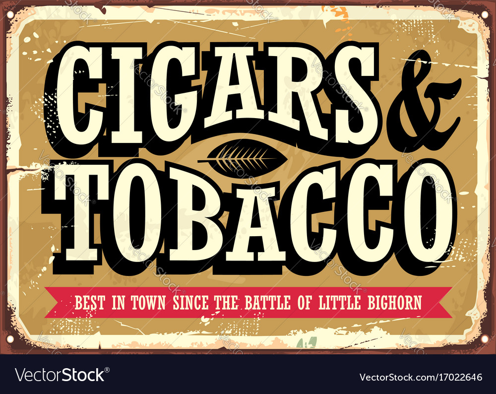 Cigars And Tobacco Vintage Sign Vector Image