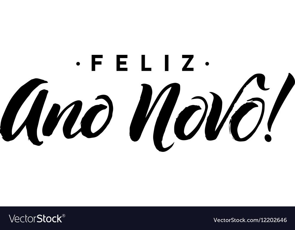 Feliz Ano Novo Happy New Year Calligraphy in