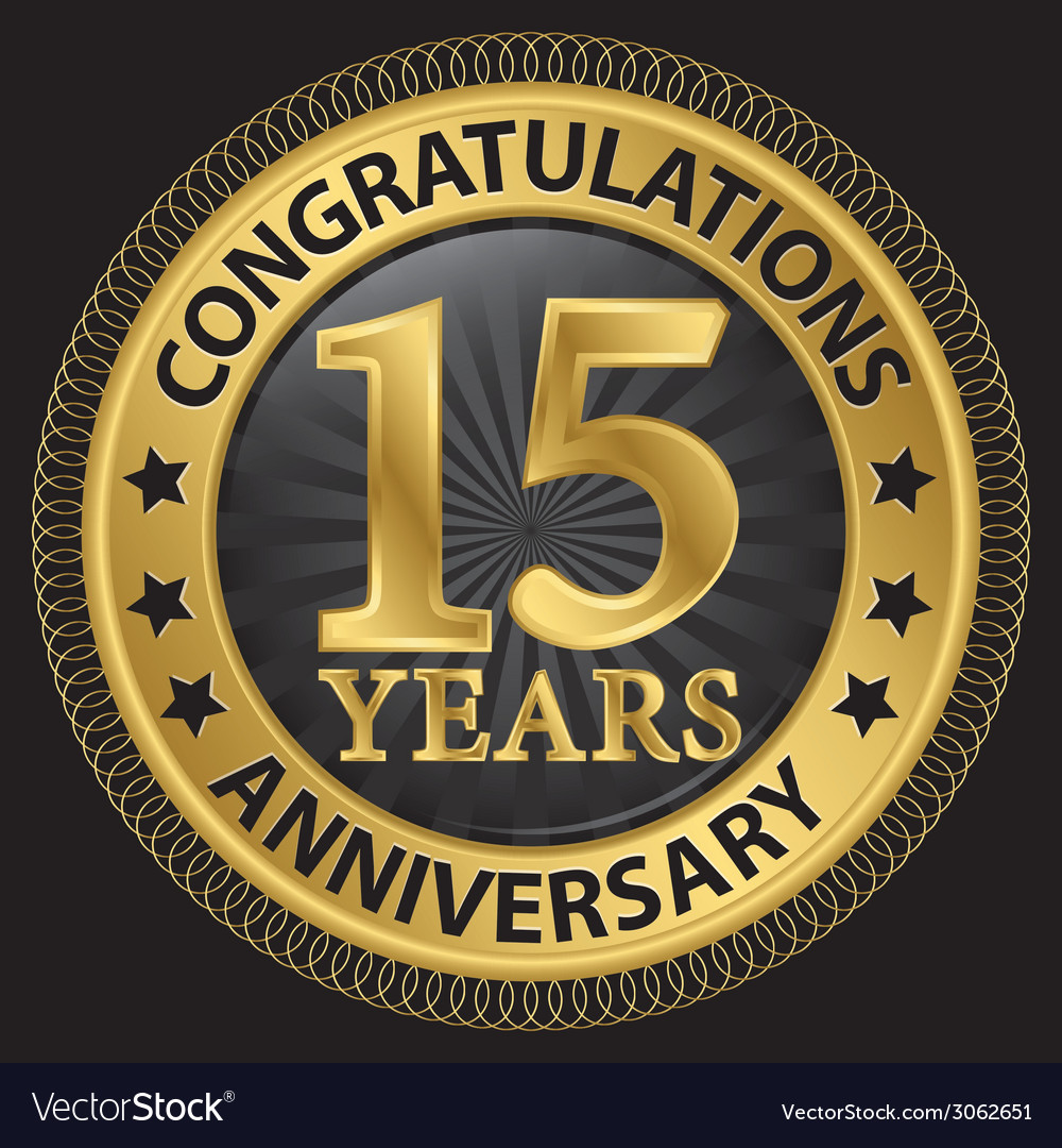 15 Years Anniversary Congratulations Gold Label Vector Image
