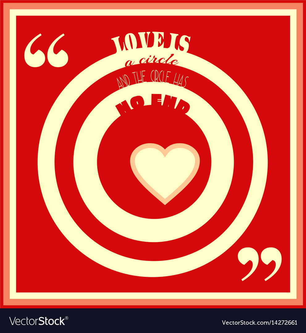 Love is circle and the circles has no end quote vector image