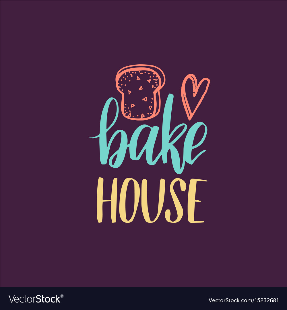 Bake house lettering label calligraphy