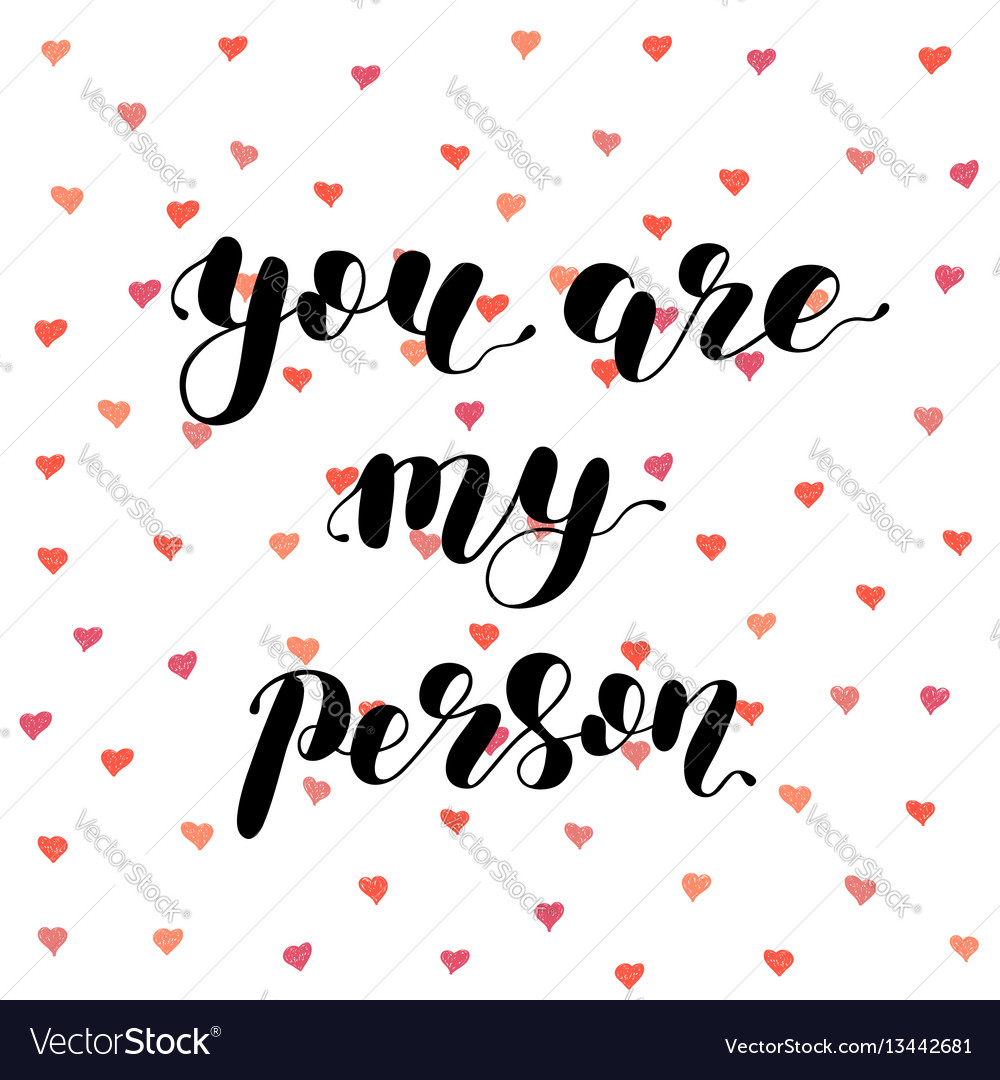 You are my person brush lettering