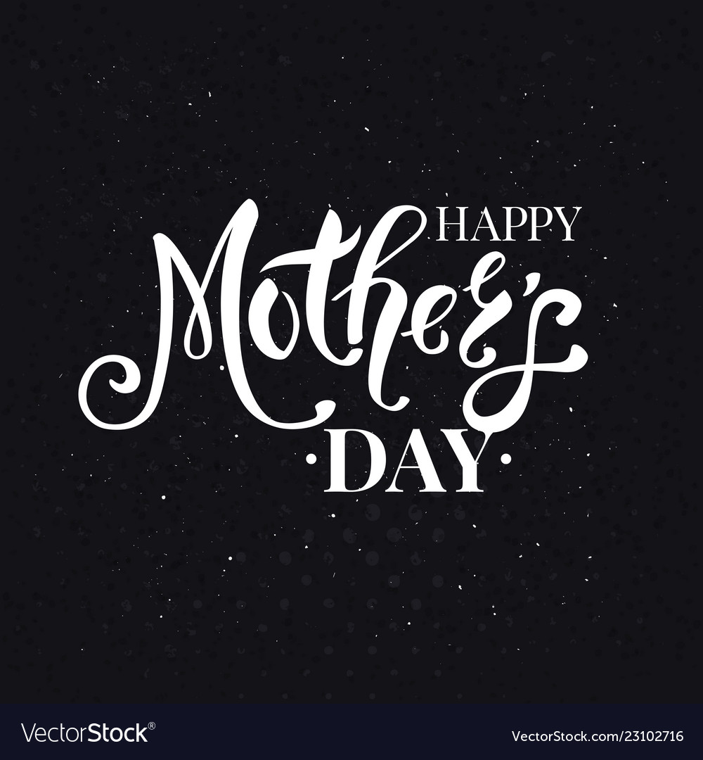 Happy mothers day white text over black