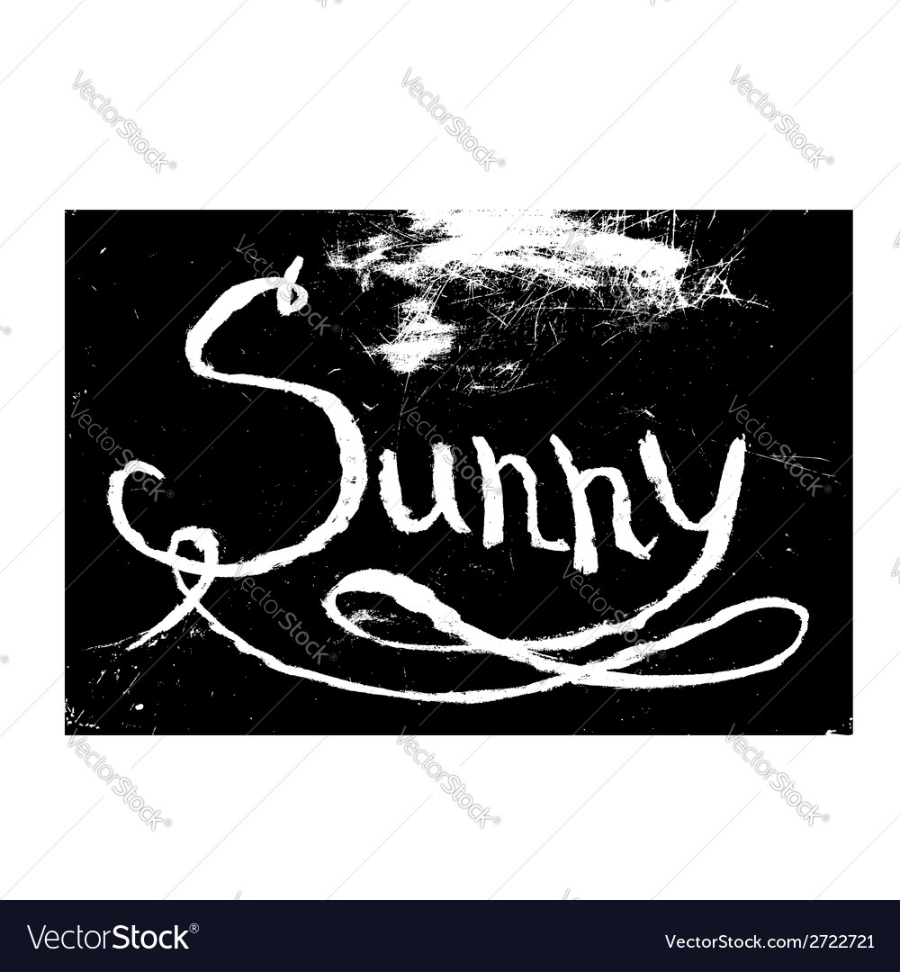 Chalk texture word sunny vector image