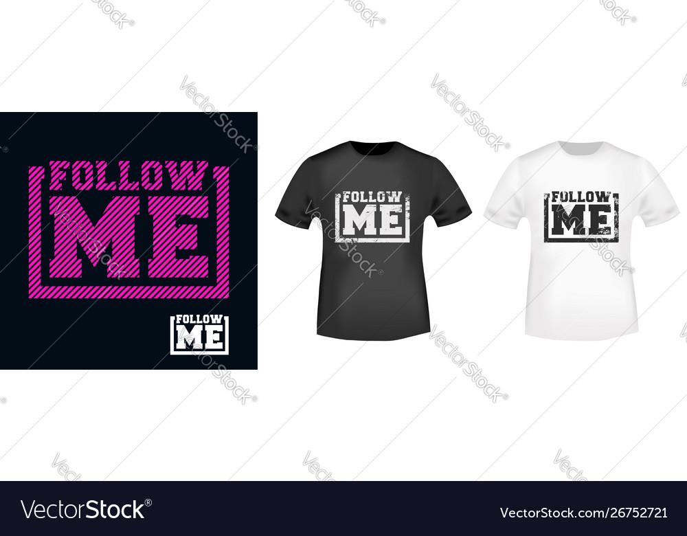 Follow me t-shirt print for t shirts applique