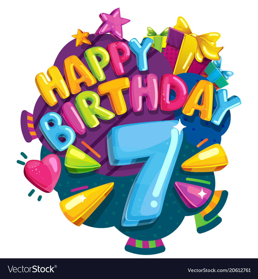 Happy birthday 7 years