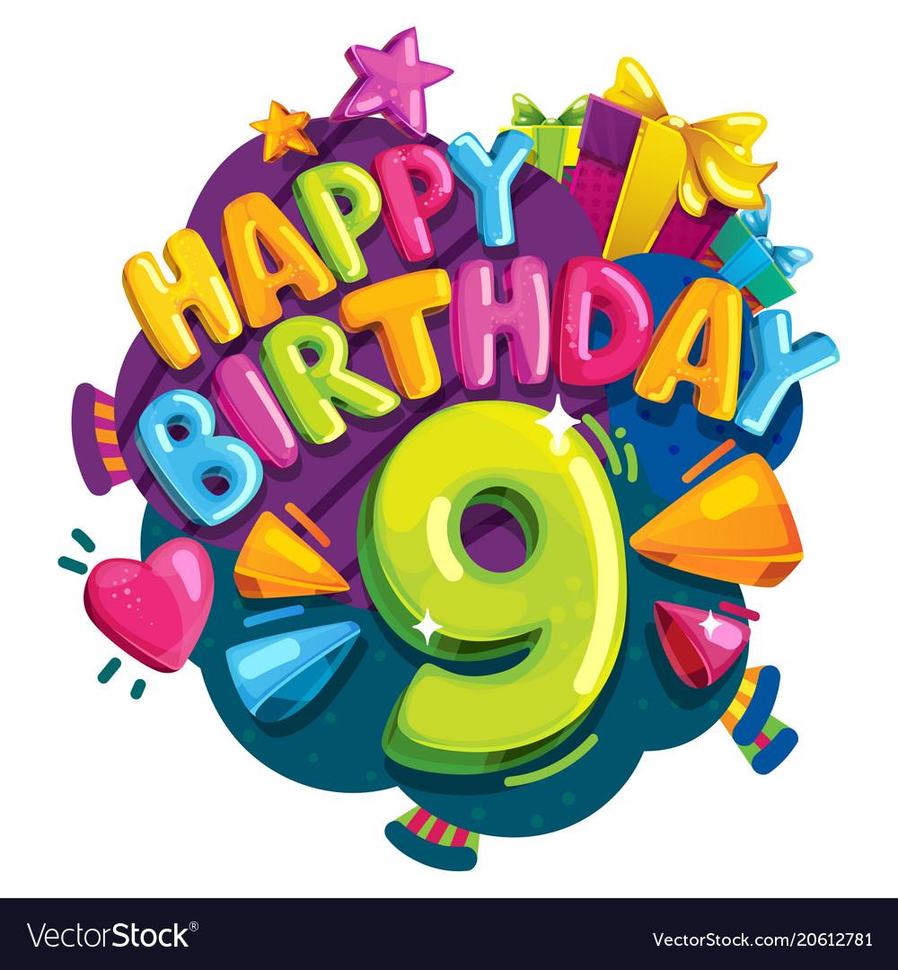 Happy birthday 9 years vector image
