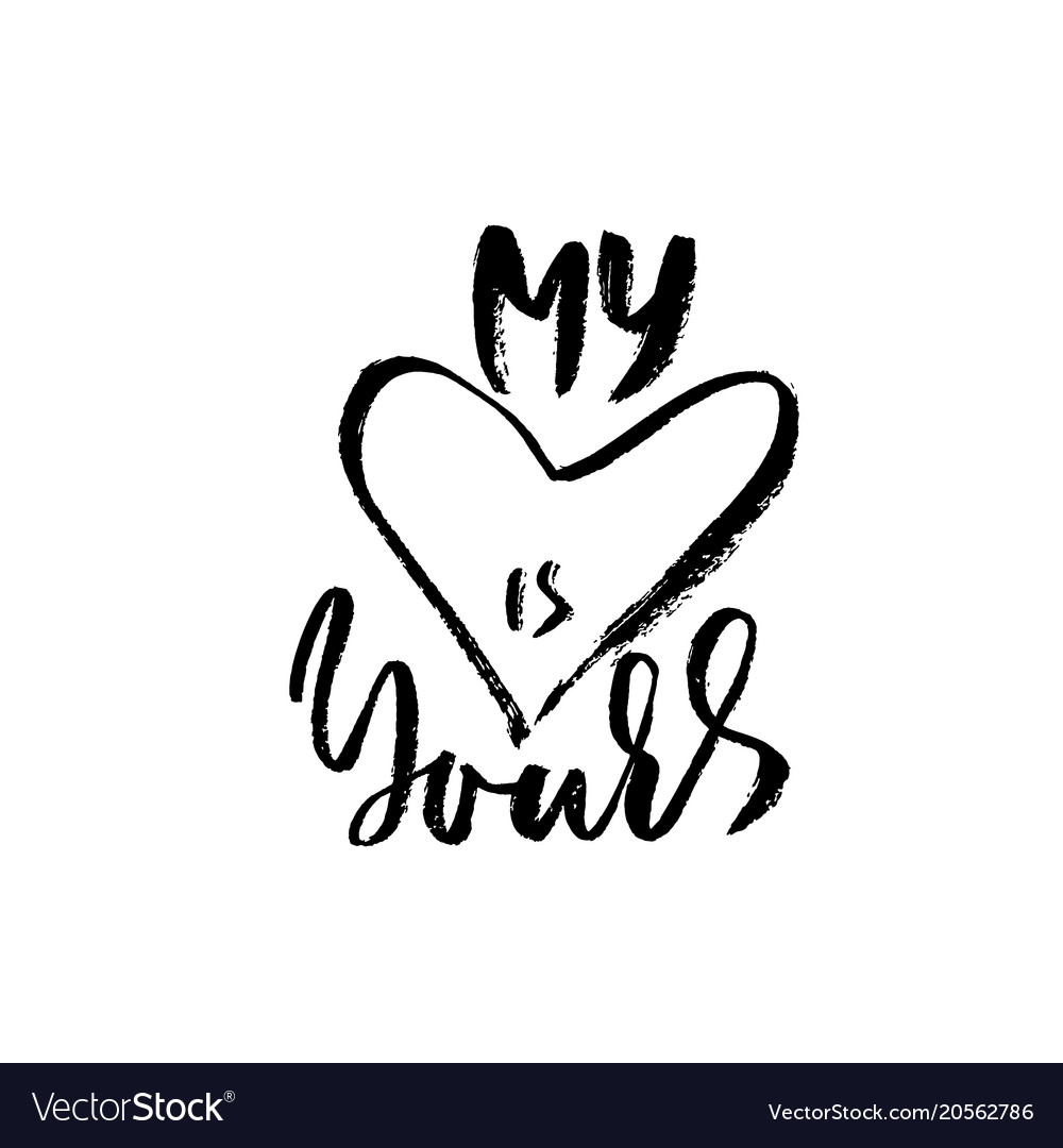 Hand Drawn Valentine Day Quote My Heart Is Yours Vector Image