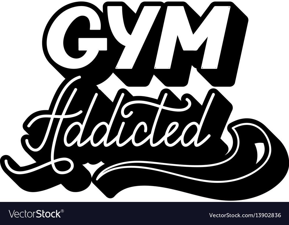 Hand drawn retro lettering gym addicted