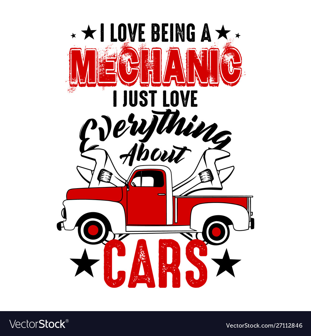 I love being a mechanic mechanic quote and saying