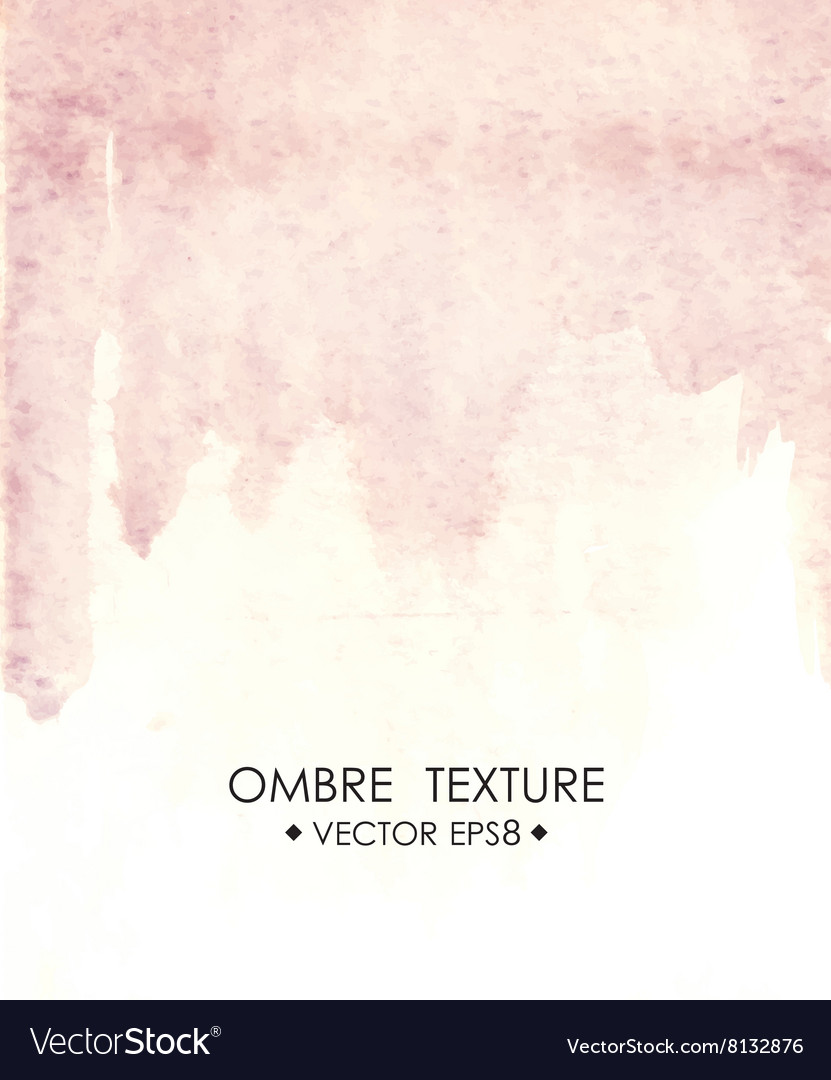 Hand drawn ombre texture Watercolor painted light