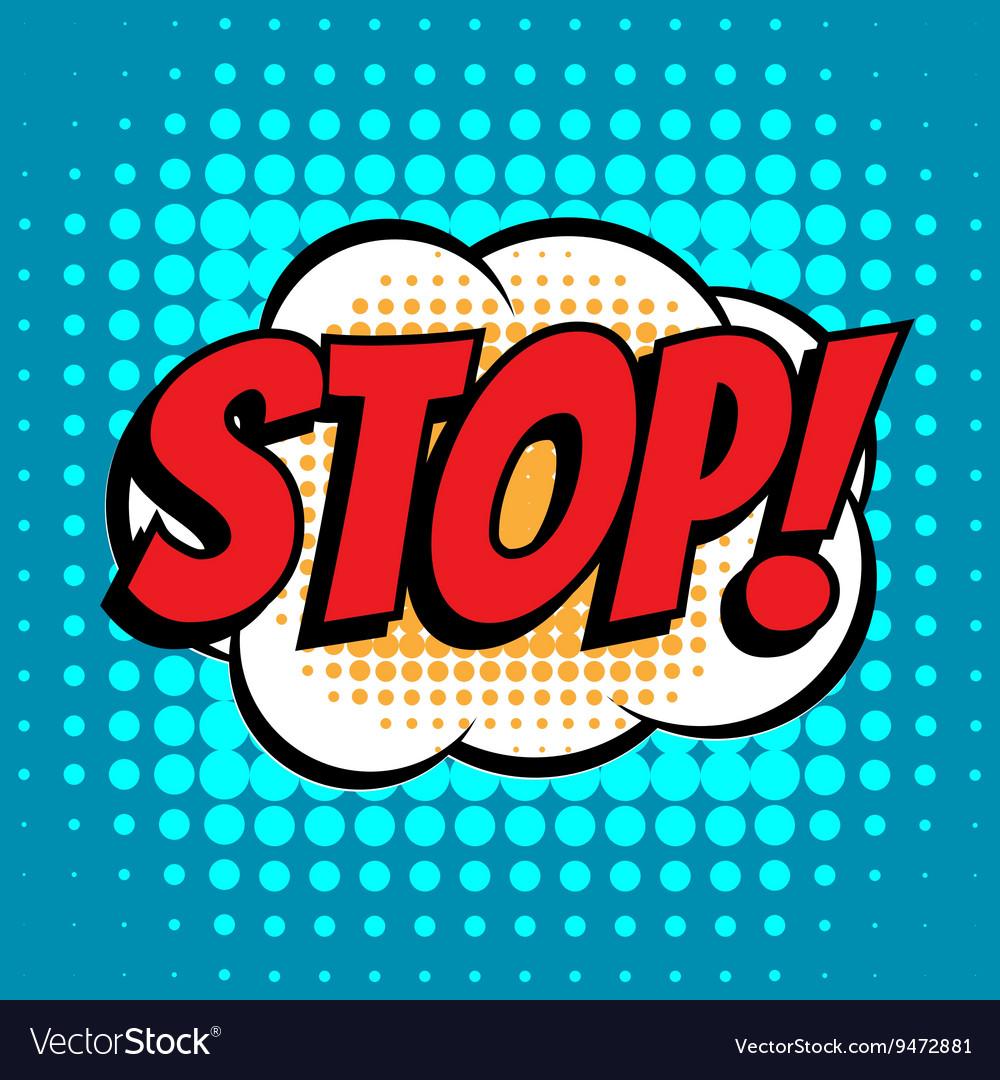 Stop comic book bubble text retro style vector image