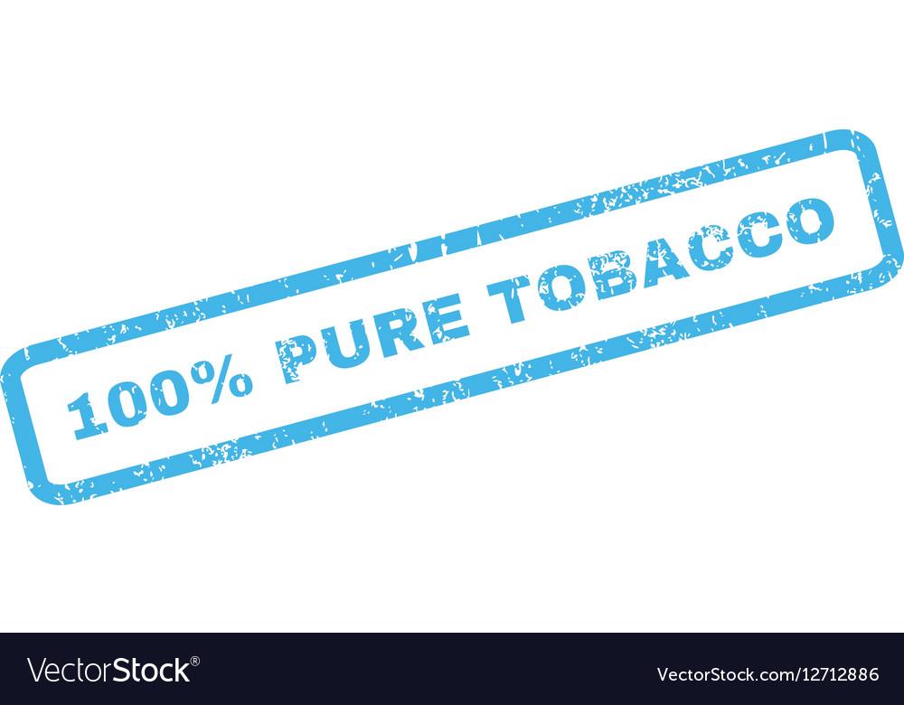 100 Percent Pure Tobacco Rubber Stamp vector image on VectorStock