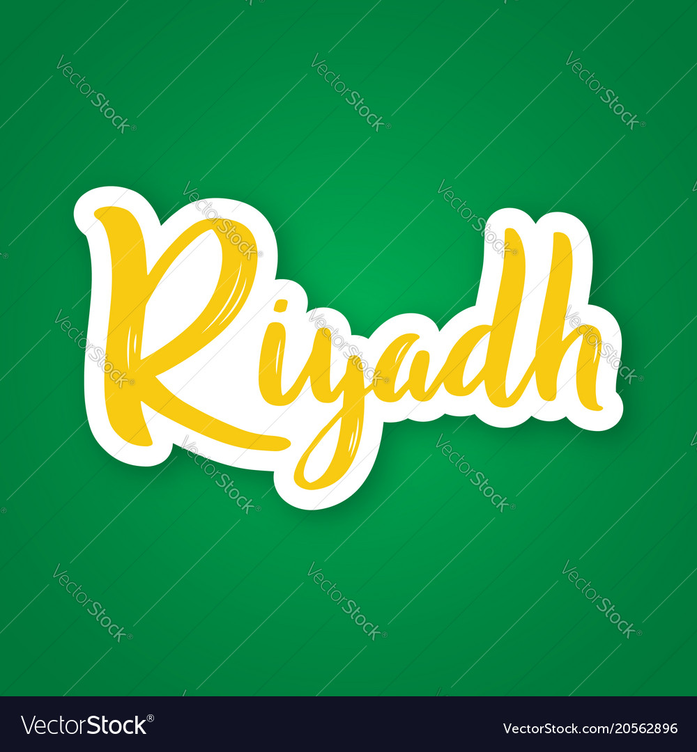 Riyadh - hand drawn lettering phrase sticker with vector image