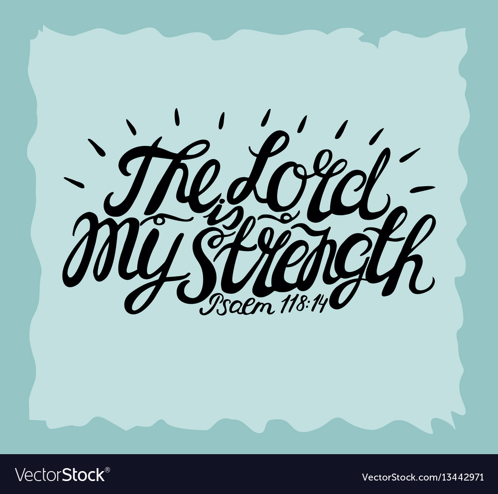 hand lettering the lord is my strength royalty free vector