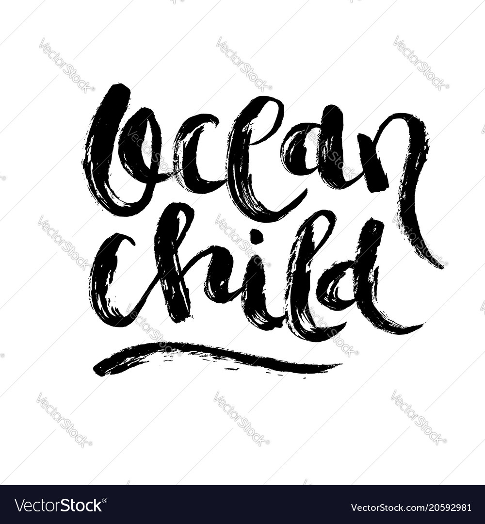 Ocean child hand drawn quote