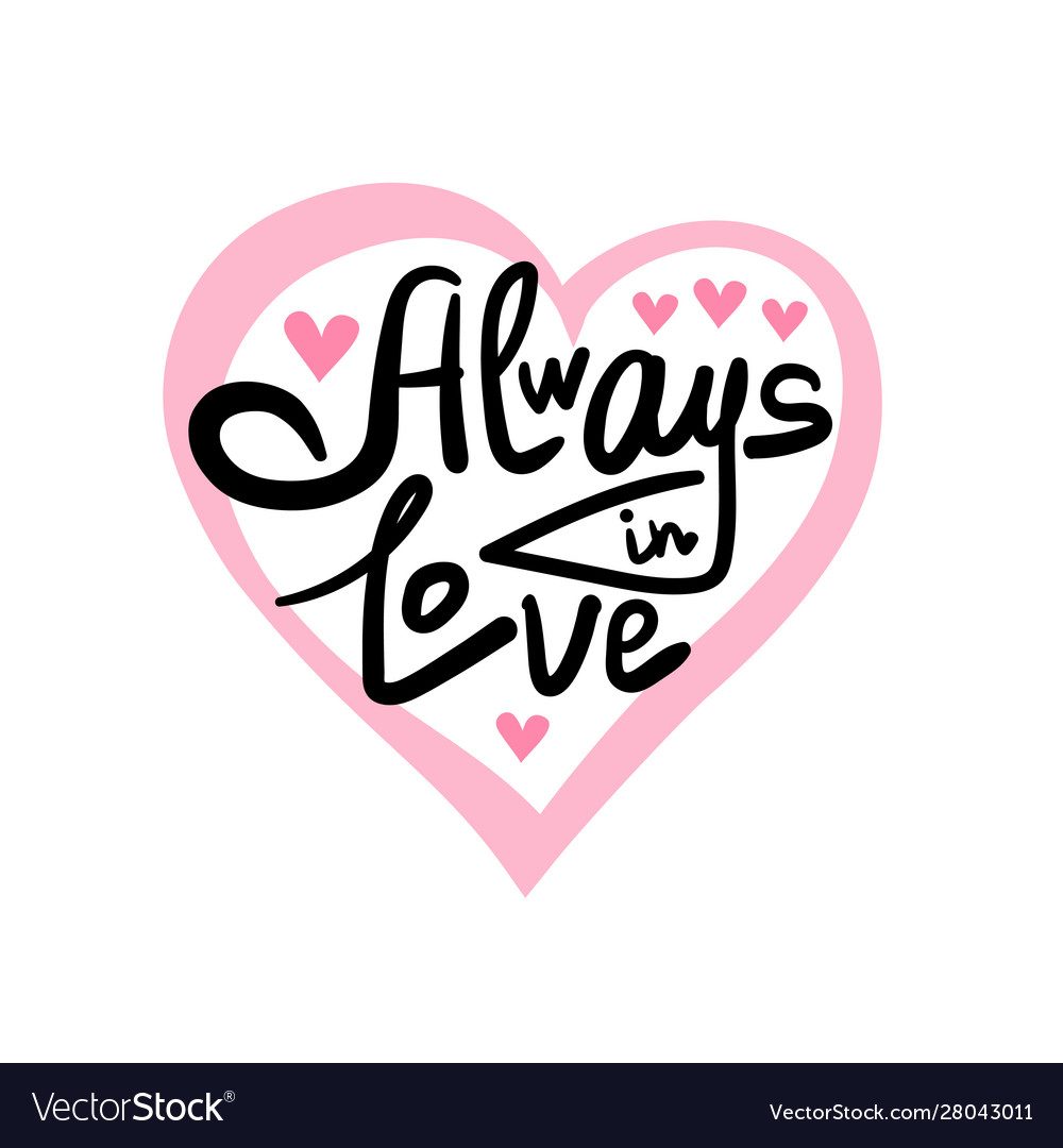Always in love lettering qoute
