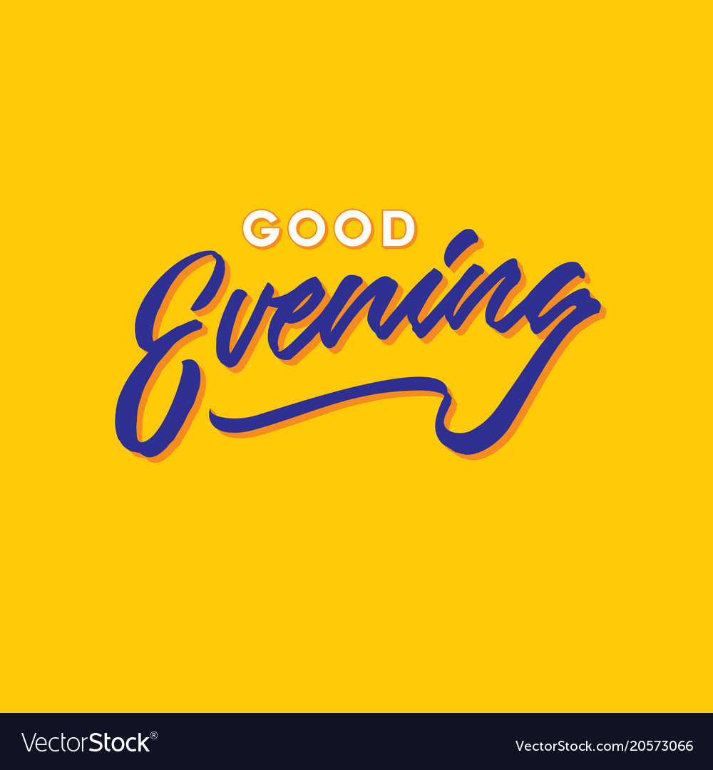 Good Evening Hand Lettering Typography Greeting Vector Image