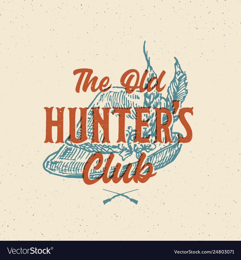 Old hunters club abstract sign symbol or