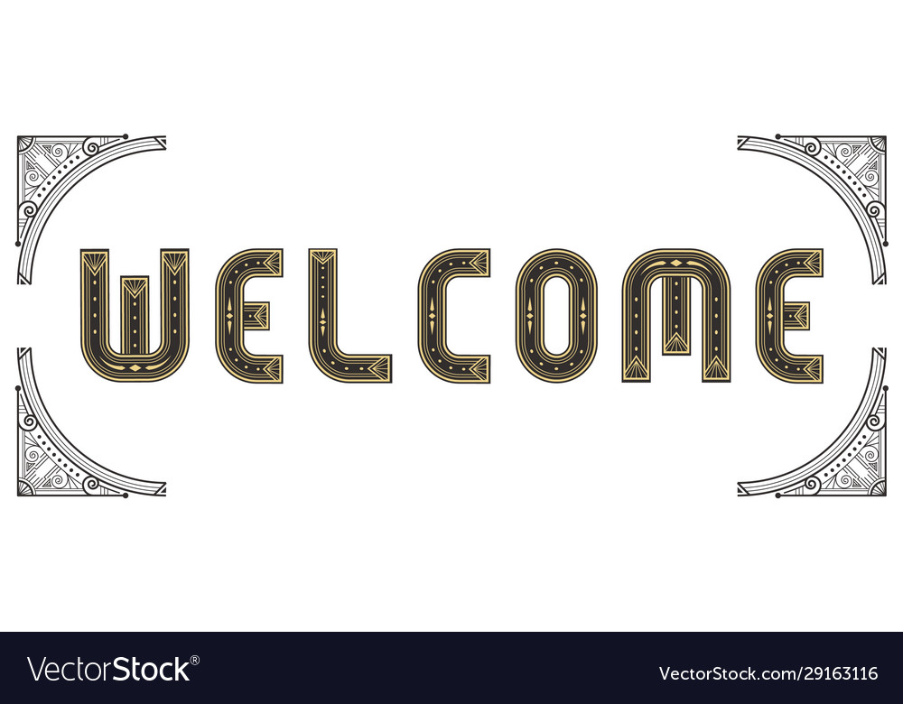 Welcome Lettering Art Deco Style Text Royalty Free Vector