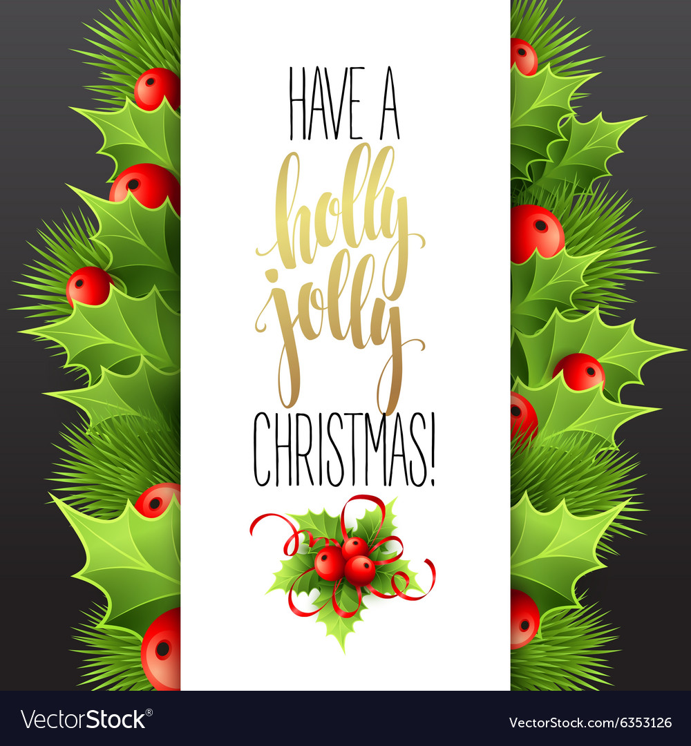 A Holly Jolly Christmas.Have A Holly Jolly Christmas Lettering Vector Image On Vectorstock