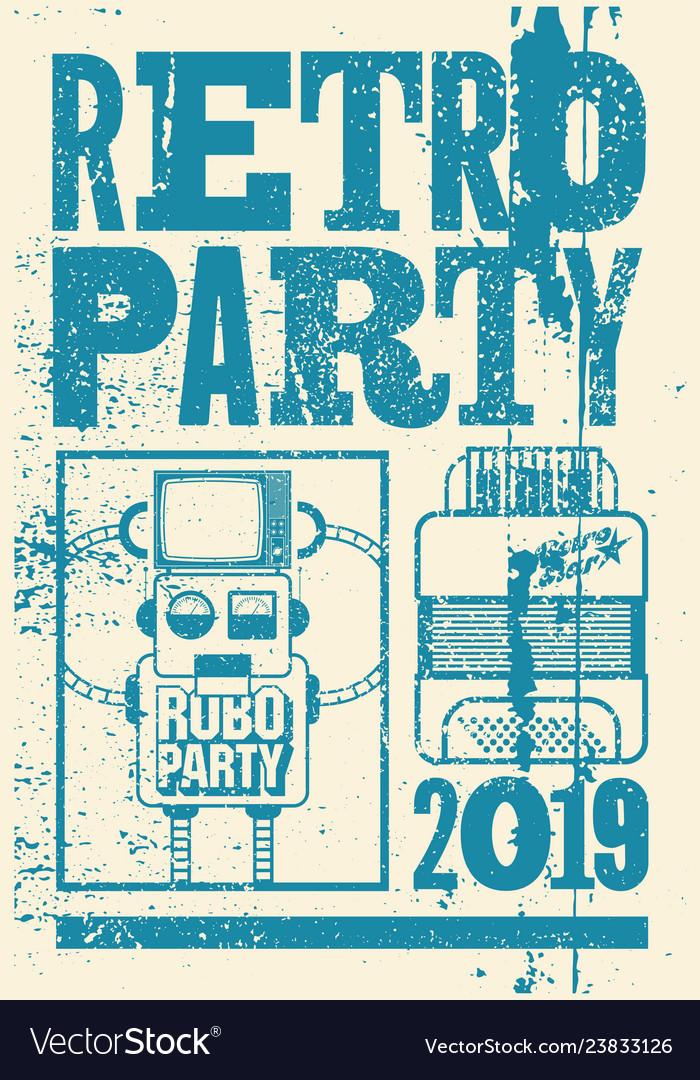 Retro party typographic grunge poster design