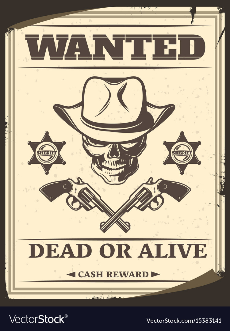 Vintage monochrome wild west wanted poster