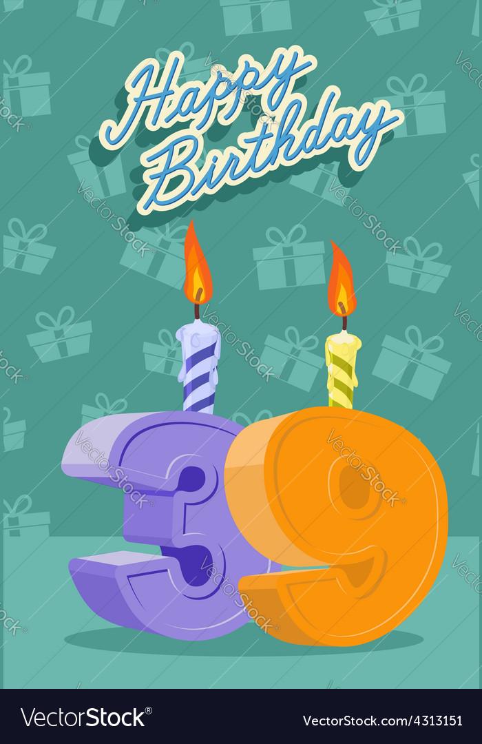Happy Birthday Card With 39th Birthday Royalty Free Vector