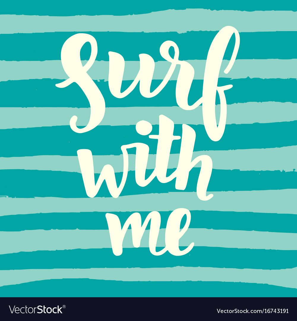 Surf with me poster inspirational quote