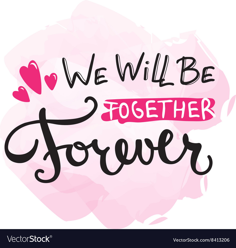 We will be together forever quote design