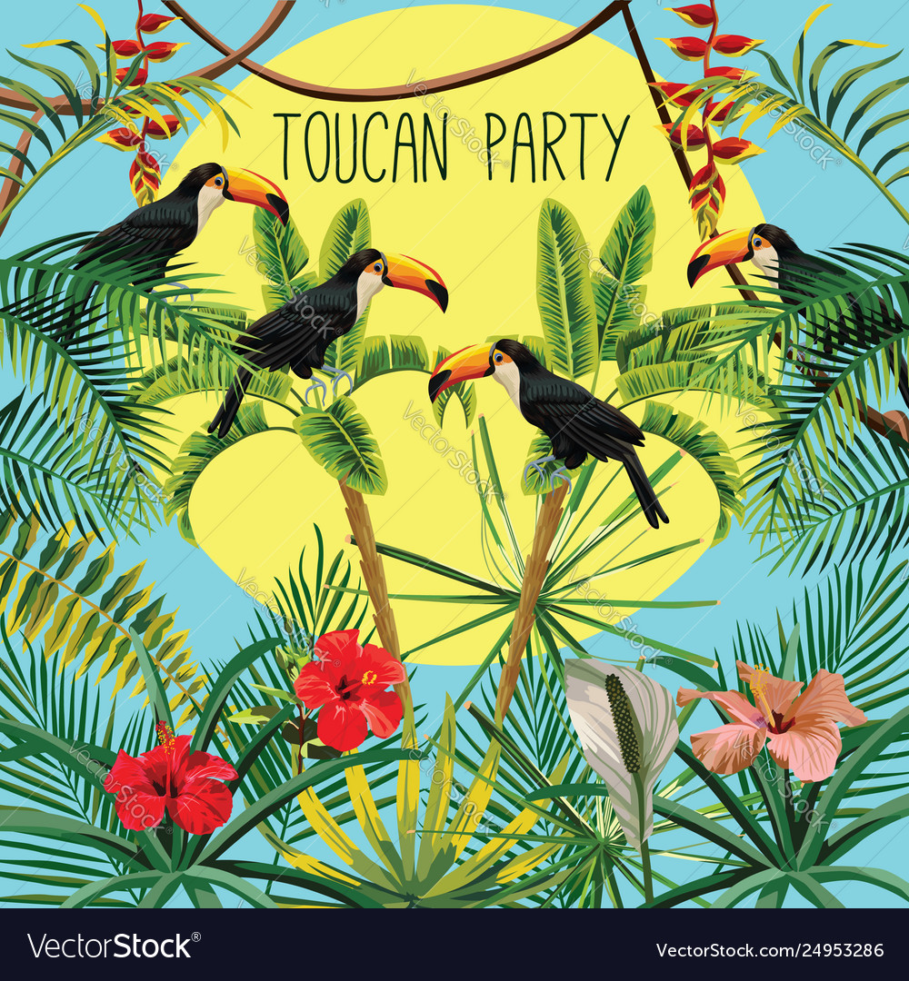 Toucan party slogan banana palm flowers leaves