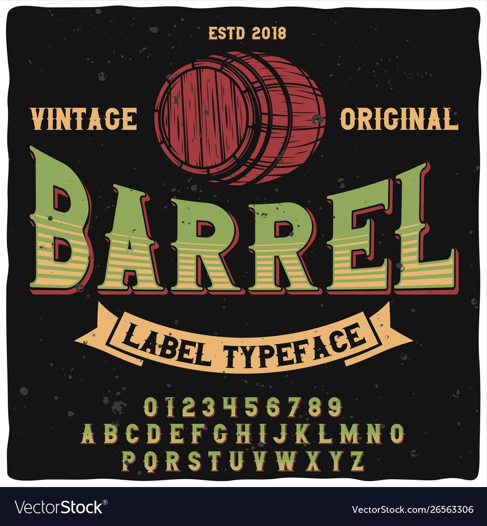 Original label typeface named barrel
