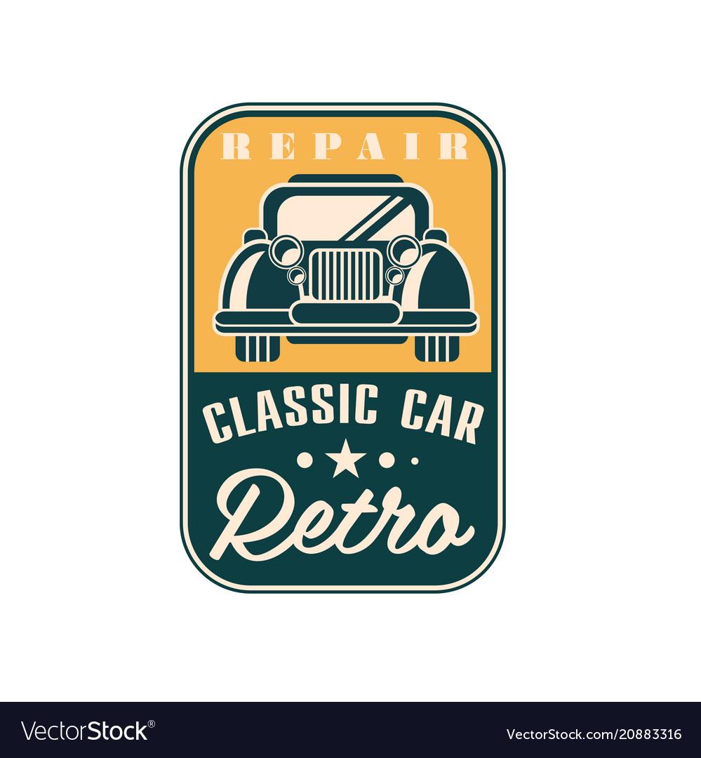 Repair classic car logo retro vintage label auto