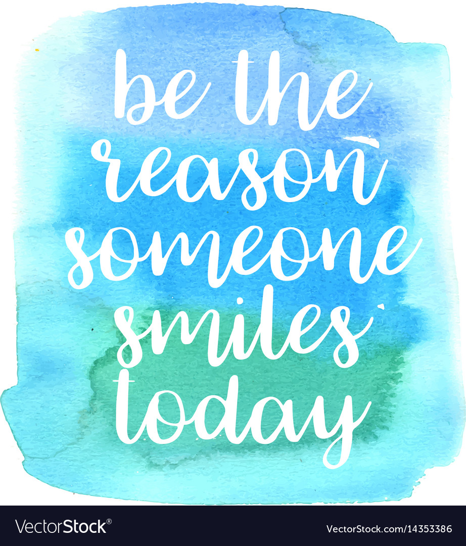 Be The Reason Someone Smiles Today Vector Images 34