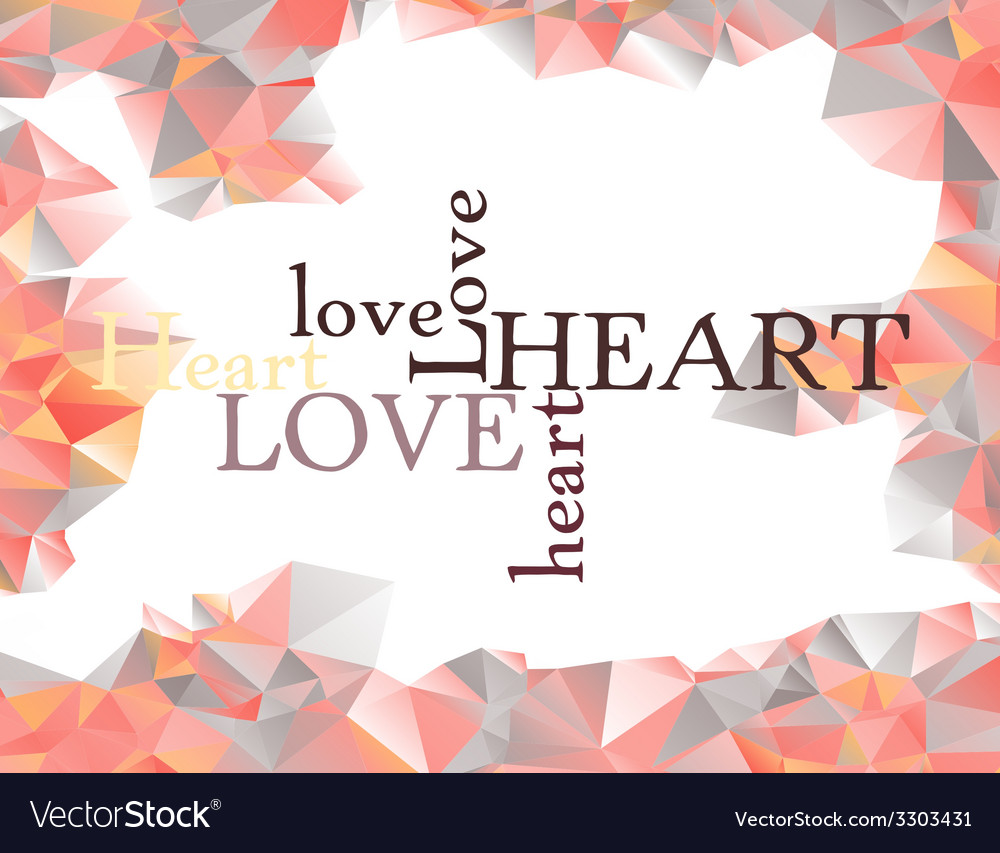 Frame made of triangles with letters Love and Vector Image