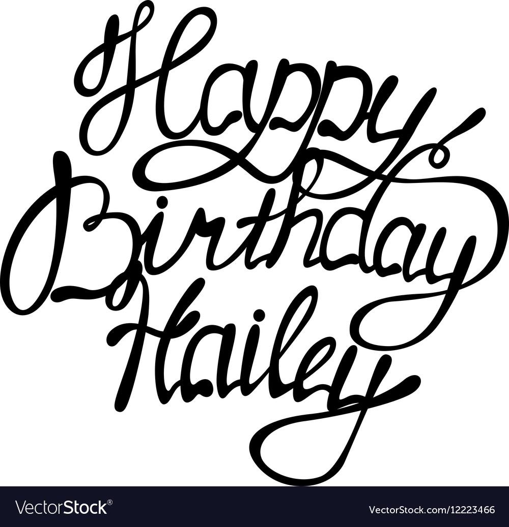 Happy birthday Hailey name lettering