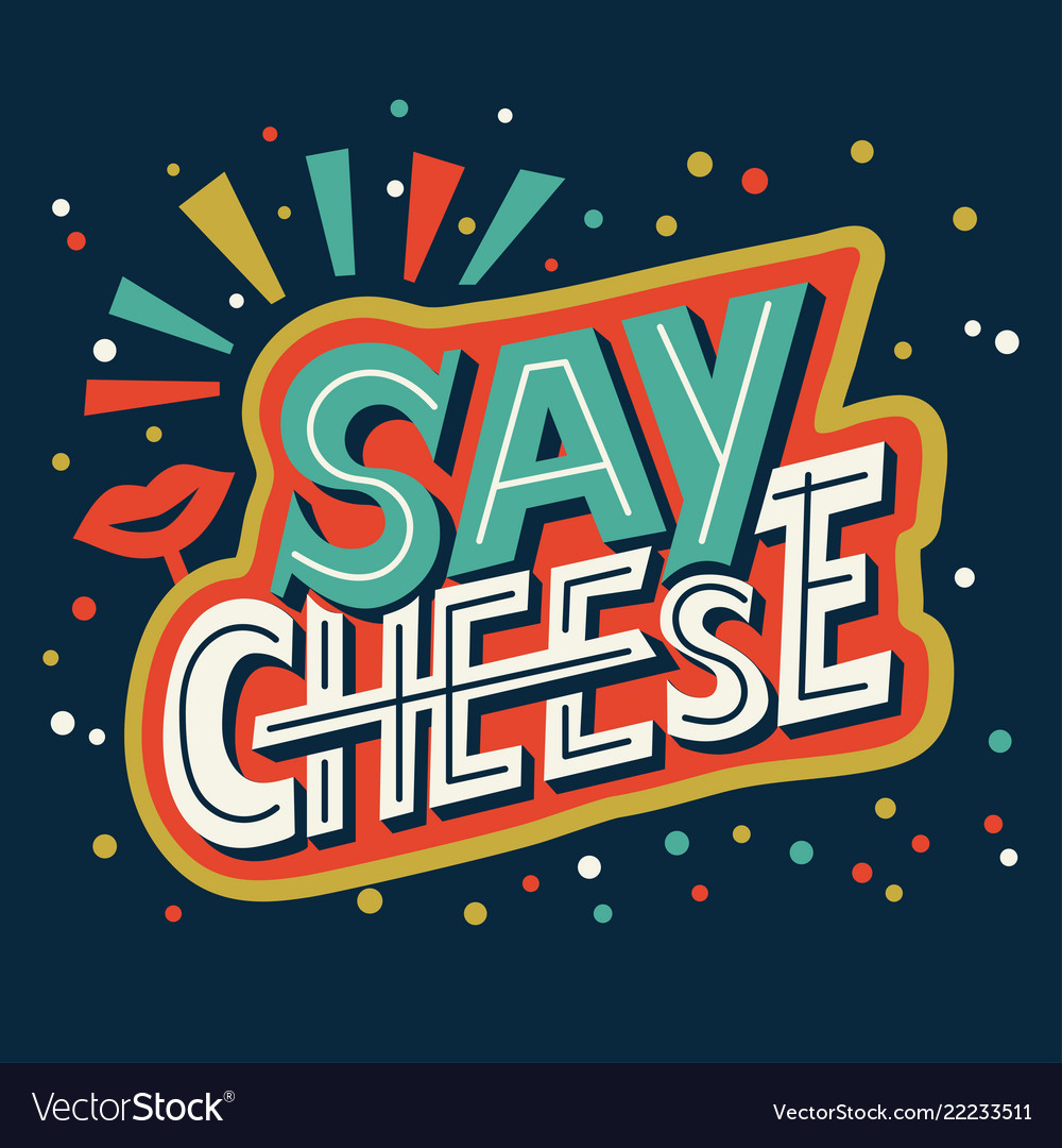 Say cheese - hand lettering calligraphy phrase