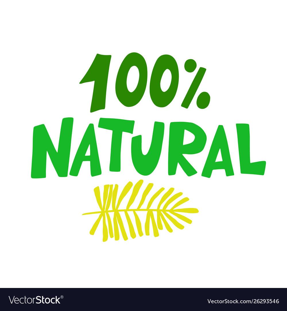 100 percent natural food green sign