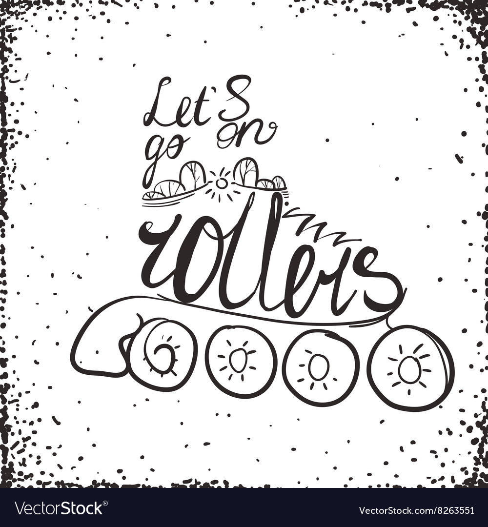 Let is go on rollers typography Roller Skate