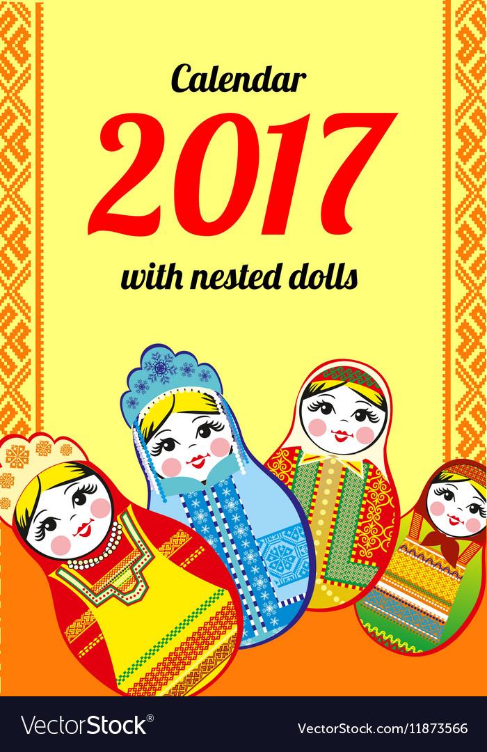Calendar with nested dolls 2017 Matryoshka vector image
