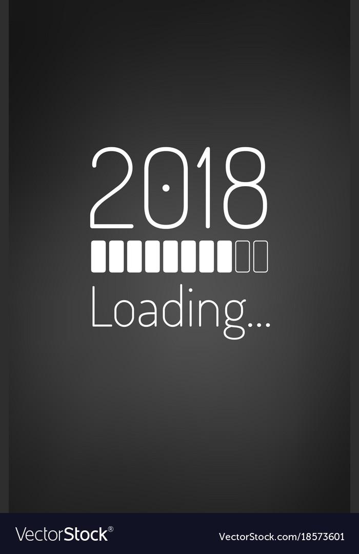 Year 2018 Loading Bar Card Or Phone Wallpaper