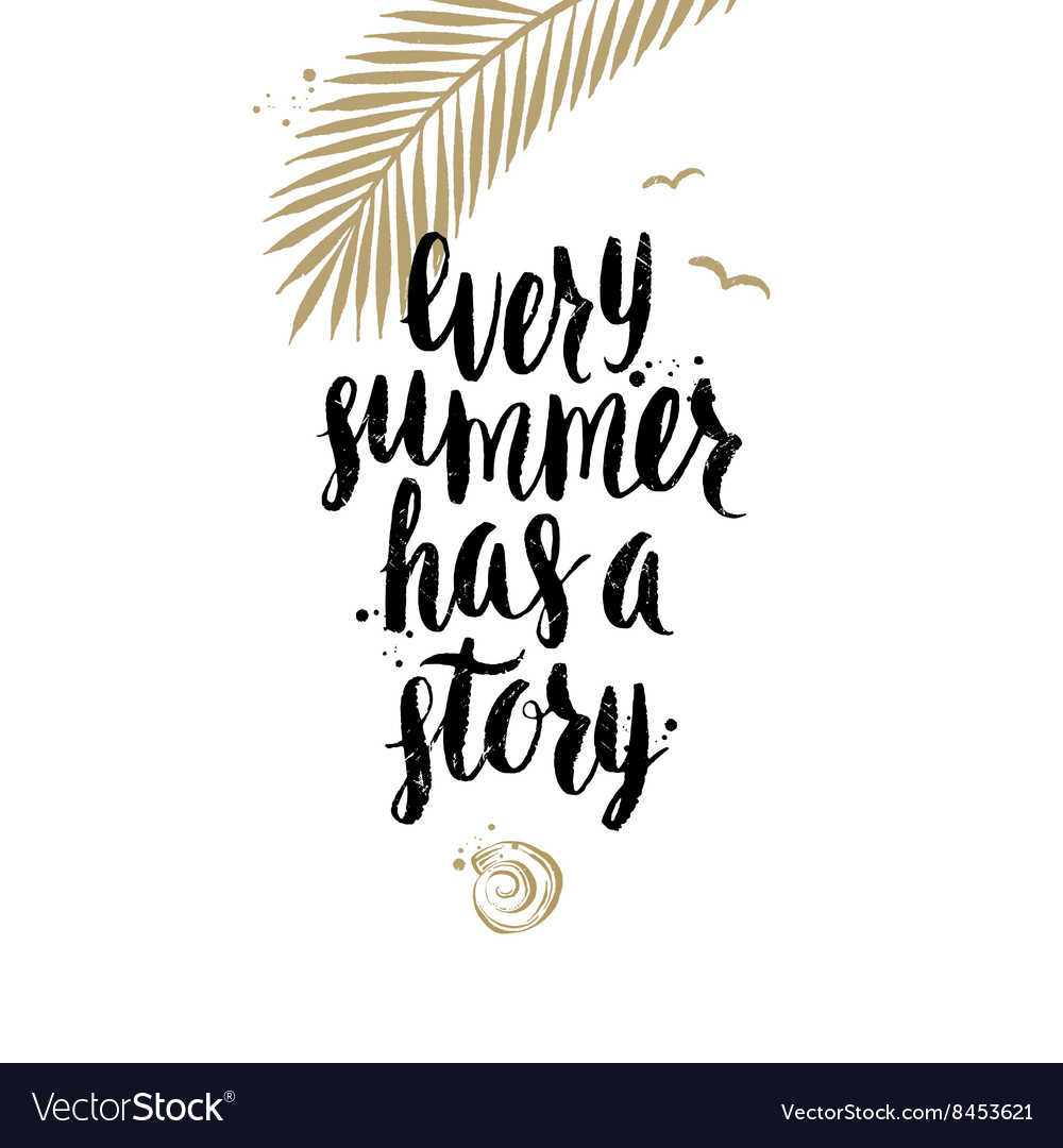 Every Summer Has A Story Royalty Free Vector Image